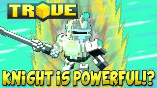 KNIGHT BUFF EXPLAINED! CAN YOU MAIN THE KNIGHT AFTER THE TROVE ADVENTURE UPDATE!?