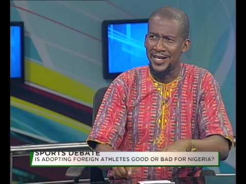 TVC Sport Debate......Is Appointing Foreign Athletes good or bad for Nigeria?