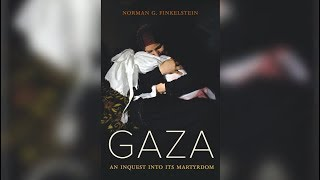 Video: Gaza: An Inquest into its Martyrdom - Norman Finkelstein 1/4