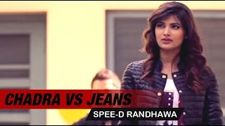 Chadra Vs Jeans Punjabi Full Song | Spee-d Randhawa | Latest Punjabi Video Songs 2015