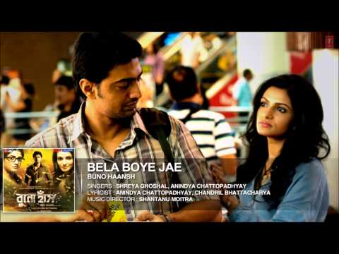 Bela Boye Jae Song | Bengali Film Buno Haansh 2014 | Dev, Srabanti & Tanushree video