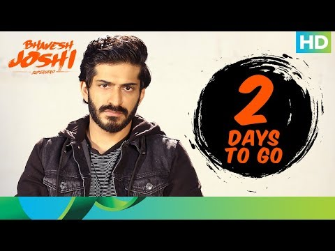 Bhavesh Joshi Superhero Movie 2018 | 2 Days To Go | Harshvardhan Kapoor | 1st June 2018