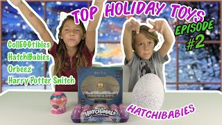 2018 Top Holiday Toys #2 | Hatchimals HatchiBabies CollEGGtibles Orbeez and Flying Snitch