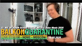 DJ MIX ON DENON DJ SC5000 & RANE MP2015 Relax Music 2020