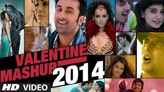 Valentine Mashup 2014  Best Bollywood Mashups  Kir
