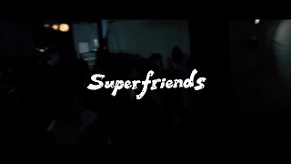 Superfriends - Live at mona records (Jan.11, 2020)