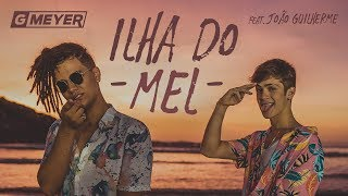 Ilha do Mel - GMeyer (feat. João Guilherme) - Clipe Oficial