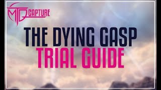 The Dying Gasp Trial Guide - FFXIV