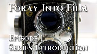 Foray Into Film - Ep. 1 - Series Introduction
