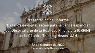 Presentación del informe Desafíos de digitalización para la banca española' (ORFIN)
