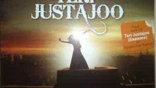 TERI JUSTAJOO - - FULL SONG