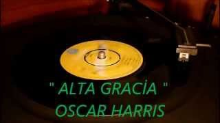 ALTA GRACİA / OSCAR HARRIS/Remember the days we used to share...45rpm
