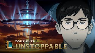 Doublelift: Unstoppable | League of Legends