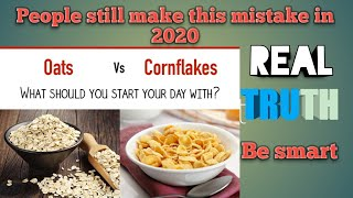 oats vs cornflakes l which is better oats or cornflakes l average indian l detail info