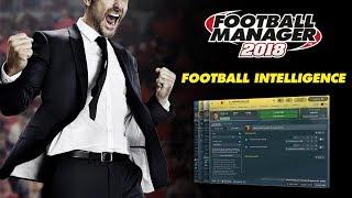 Football Manager 2018 | Football Intelligence | FM18