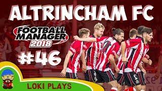 FM18 - Altrincham FC - EP46 - Vanarama National League North - Football Manager 2018