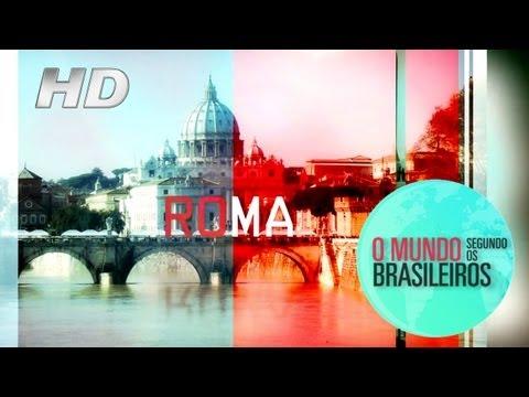 Roma (Itália) | O Mundo Segundo os Brasileiros | 15/02/2011 | HD