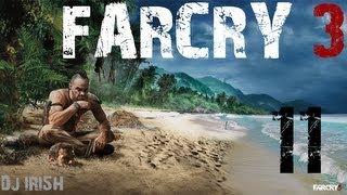 "Far Cry 3 : Episode 11 w/ Dj IRI5H ""My Own Car xD"""