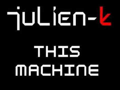 Julien-k - This Machine