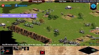 AoE | 22 Shang Hỗn Mã | China vs Việt Nam Ngày 04-07-2018