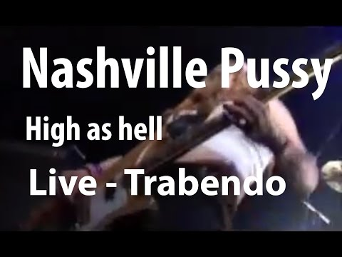 Nashville Pussy - High as Hell (Live Trabendo, Paris 10.12.2002)