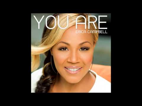 Erica Campbell - You Are (Radio Edit) (AUDIO ONLY)