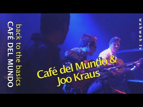 CAFÉ DEL MUNDO & JOO KRAUS - back to the basics - live 2014