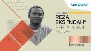 download lagu Perjalanan Hijrah Reza Eks Noah  Bincang Kumparan gratis