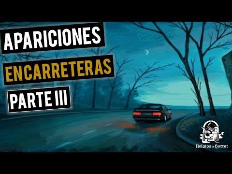 RELATOS DE APARICIONES EN CARRETERAS III (HISTORIAS DE TERROR)