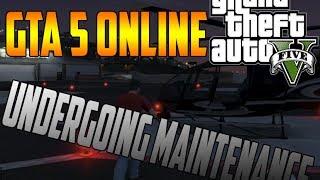 GTA 5 Online: Down Undergoing Maintenance! (Ban Hammer, Heist, New Gamemode?) (GTA V Online)