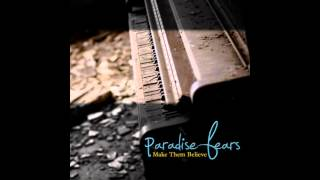 Watch Paradise Fears Hear Me Out video