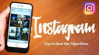 Grow ORGANICALLY on INSTAGRAM - 10 Tips to beat the ALGORITHM!!
