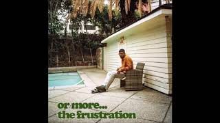 Mick Jenkins - Or More; The Frustration (Full Mixtape)
