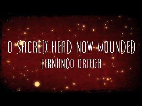 Fernando Ortega - O Sacred Head, Now Wounded