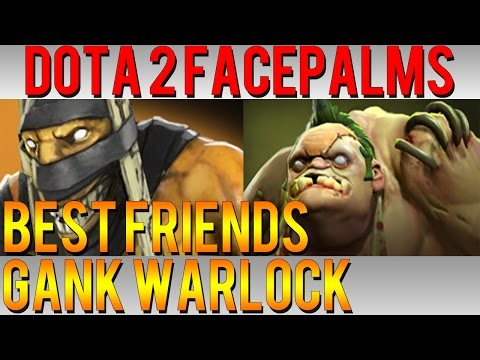 Dota 2 Facepalms - Best Friends Gank Warlock