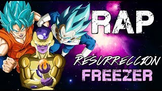 RAP DE LA RESURRECCIÓN DE FREEZER 2018 | DRAGON BALL SUPER | Doblecero