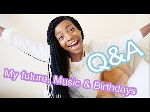 Q&A | My future, Music & Birthdays