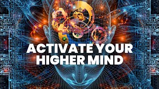 Activate Your Higher Mind : Unlock Your True Potential - Cleanse Self Doubt | Binaural Beats