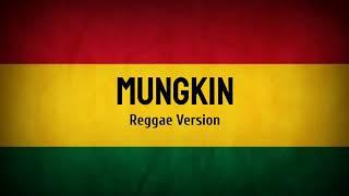 """Mungkin"" versi reggae"