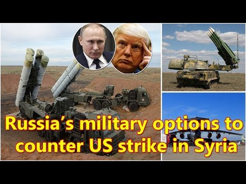 Russia's military options to counter US strike in Syria