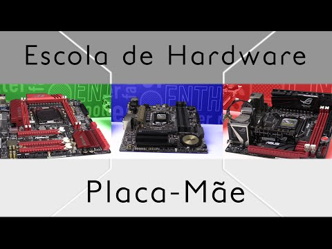 Placa-Mãe - Escola de Hardware - Episódio 1