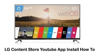 LG Smart TV - LG Content Store Youtube App Install How To