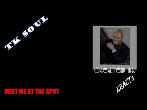 T.k. Soul -meet Me At The Spot video