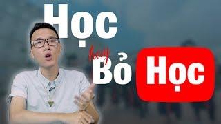 Có nên bỏ học làm Youtube?