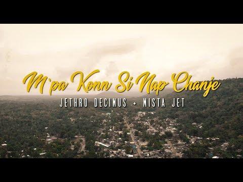 Jethro Decimus - M'pa Konn Si Nap Chanjé Feat. Mista Jet