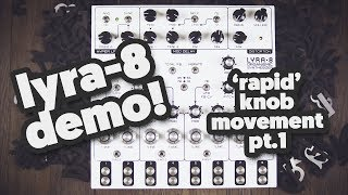 Lyra-8 demo. It's still alive! Short sound exploration.