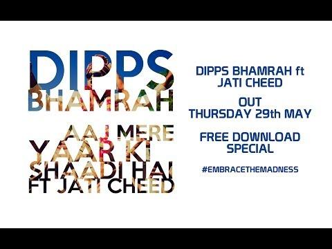 Aaj Mere Yaar Ki Shaadi Hai - Dipps Bhamrah ft Jati Cheed Promo...