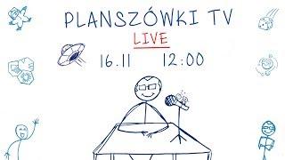 Planszówki TV LIVE - Czyli pogadajmy o grach planszowych
