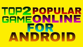 Top 2 popular game android