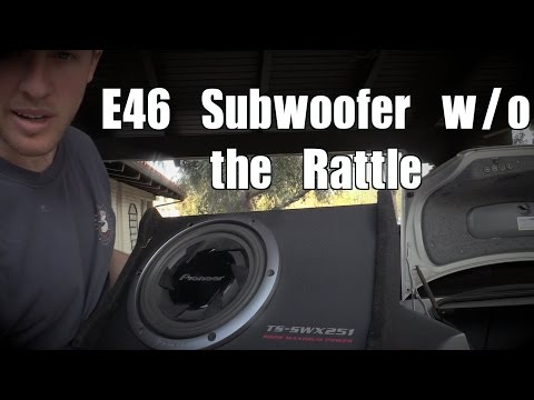 🎼 E46 Coupe Subwoofer Without Deck Rattle